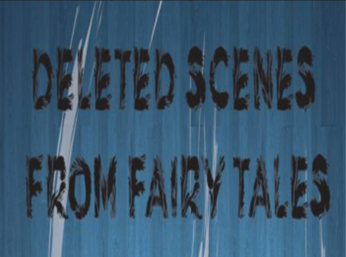 Deleted Scenes from Fairy Tales – Briandaniel Oglesby